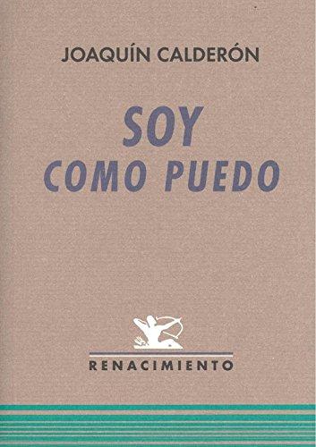 Soy como puedo por Joaquín Calderón Sayago