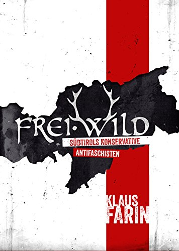 Frei·Wild: Südtirols konservative Antifaschisten