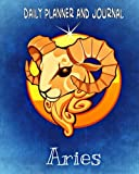 Daily Planner and Journal (Quick Appointment -Task Section) Aries: Personal Organizer For Daily Activities and Appointments