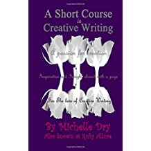 A Short Course in Creative Writing: Writing with fun and easy to follow prompts