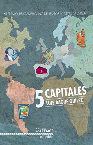 5 capitales (Algaida Literaria - Premio Cortes De Cádiz) por Luis Bagué Quílez