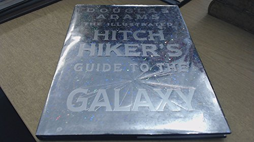The Illustrated Hitch Hiker's Guide to the Galaxy