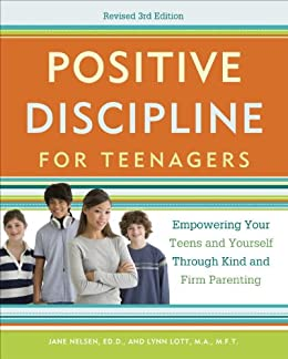 Descargar PDF Positive Discipline for Teenagers, Revised 3rd Edition: Empowering Your Teens and Yourself Through Kind and Firm Parenting