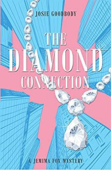 The Diamond Connection: A Jemima Fox Mystery by [Goodbody, Josie]