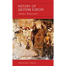 History of Western Europe (Illustrated) (English Edition)