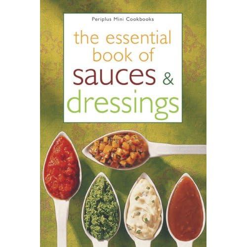 The Essential Book of Sauces & Dressings (Periplus Mini Cookbook)