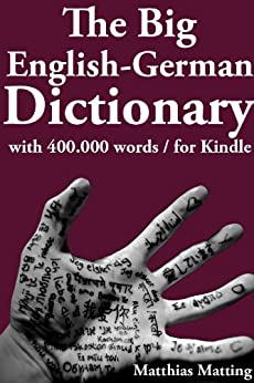 The Big English-German Dictionary With 400 000 Word Pairs (Large Dictionaries) by [Matting, Matthias]