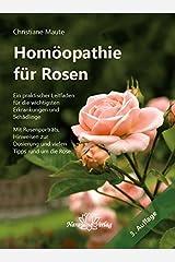 Homöopathie für Rosen: Ein praktischer Leitfaden für die wichtigsten Erkrankungen und Schädlinge. Mit Rosenporträts, Hinweisen zur Dosierung und vielen Tipps rund um die Rose Gebundene Ausgabe