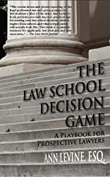 The Law School Decision Game: A Playbook for Prospective Lawyers (English Edition)