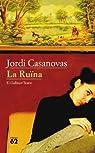 La Ruïna par Jordi Casanovas Güell