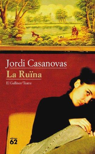 La Ruïna (El Galliner. L'Escorpí/Teatre) por Jordi Casanovas Güell