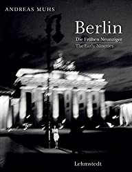 Berlin: Die Frühen Neunziger - The Early Nineties Fotografien 1989-1994