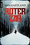 Roter Zar: Kriminalroman (Die Inspektor-Pekkala-Serie, Band 1) - Sam Eastland