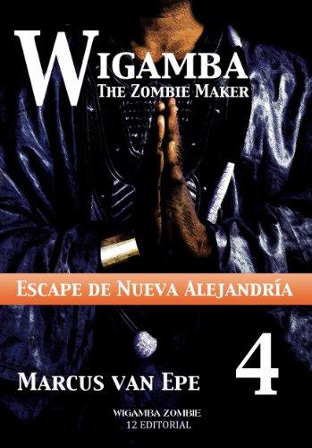Wigamba 4 - Escape de Nueva Alejandría por Marcus van Epe
