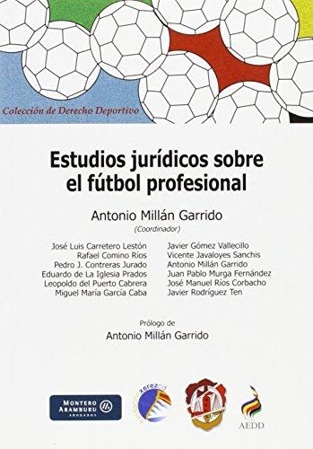 Estudios jurídicos sobre el fútbol profesional (Derecho deportivo)