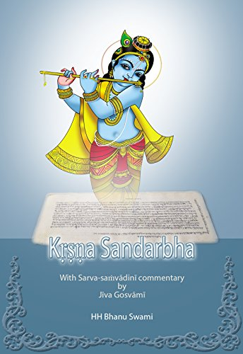 Kṛṣṇa Sandarbha: With commentary of Jīva Gosvāmī (Ṣaṭ-sandarbha Book 4) (English Edition)