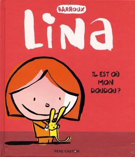 Lina : Il est où mon doudou ?