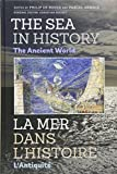 The Sea in History - The Ancient World (0) (Sea in History / La Mer Dans L'histoire)