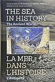 The Sea in History - The Ancient World / La Mer Dans L'Histoire - L'Antiquite...