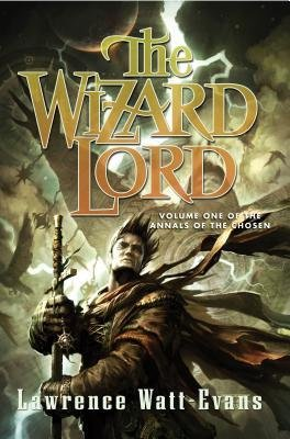 BY Watt-Evans, Lawrence ( Author ) [ THE WIZARD LORD (ANNALS OF THE CHOSEN #01) ] May-2014 [ Paperback ] -
