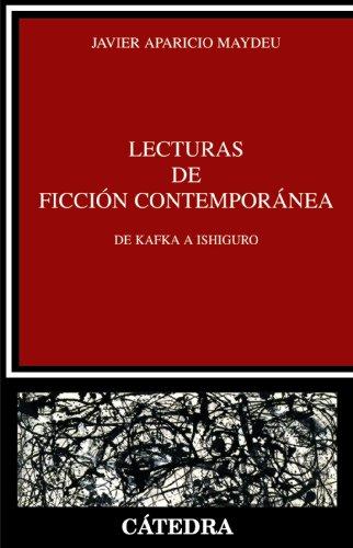 Lecturas de ficción contemporánea: De Kafka a Ishiguro (Crítica Y Estudios Literarios) por Javier Aparicio Maydeu