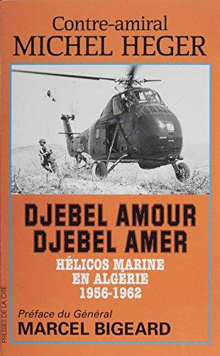 Djebel amour, Djebel amer: Hélicos marine en Algérie (1956-1962)