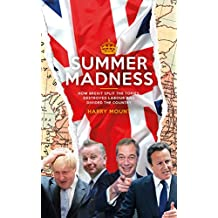 Summer Madness: How Brexit Split the Tories, Destroyed Labour and Divided the Country