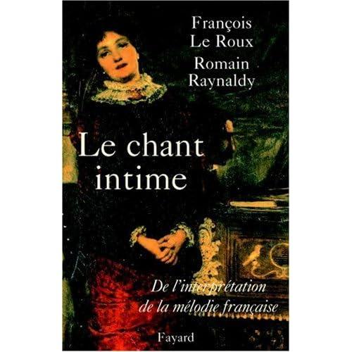 Le chant intime : De l'interprétation de la mélodie française