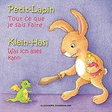 Klein-Hasi - Was ich alles kann, Petit-Lapin - Tout ce que je sais faire: Bilderbuch Deutsch-Französisch (zweisprachig/bilingual) ab 2 Jahren (Klein-Hasi - Petit-Lapin)