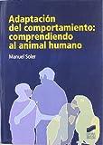 Adaptación del comportamiento: comprendiendo al animal humano