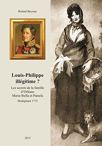 Louis-Philippe illégitime ?: Les secrets de la famille d'Orléans, Maria-Stella et Pamela, Modigliana 1773 par Roland Beyssac