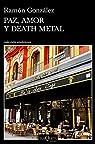 Paz, amor y death metal par González