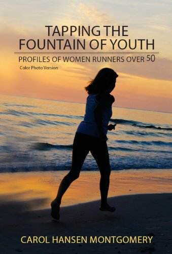 Tapping the Fountain of Youth: Profiles of Women Runners ...
