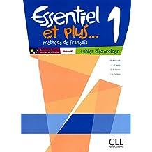 Essentiel ET Plus: Cahier D'Exercices 1
