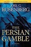 The Persian Gamble - Joel C. Rosenberg