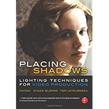 Placing Shadows: Lighting Techniques for Video Production by Chuck Gloman (2005-02-07)