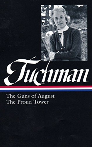 Tuchman Guns Of August. The Proud Tower (Library of America)