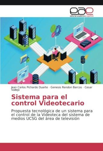 Sistema para el control Videotecario: Propuesta tecnológica de un sistema para el control de la Videoteca del sistema de medios UCSG del área de televisión