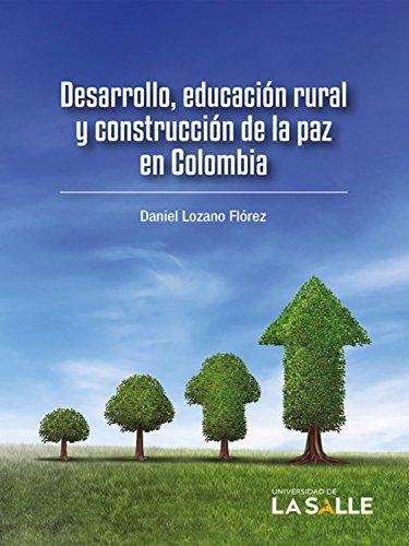 Desarrollo, educación rural y construcción de la paz en Colombia por Daniel Lozano Flórez