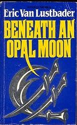 Beneath an Opal Moon