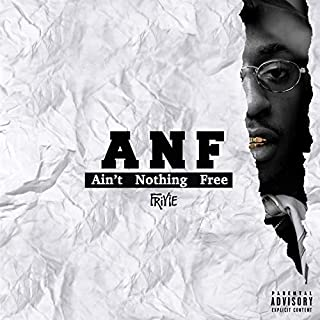 ANF: Ain't Nothing Free [Explicit]