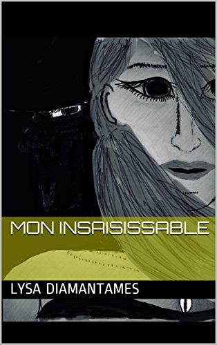 Couverture du livre MON INSAISISSABLE