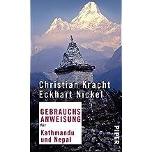 Gebrauchsanweisung für Kathmandu und Nepal: Überarbeitete Neuausgabe