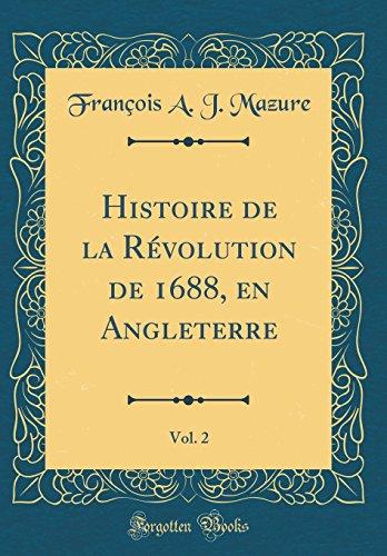 Histoire de la Révolution de 1688, En Angleterre, Vol. 2 (Classic Reprint)