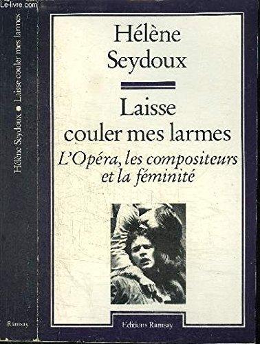 Laisse couler mes larmes par Hélène Seydoux