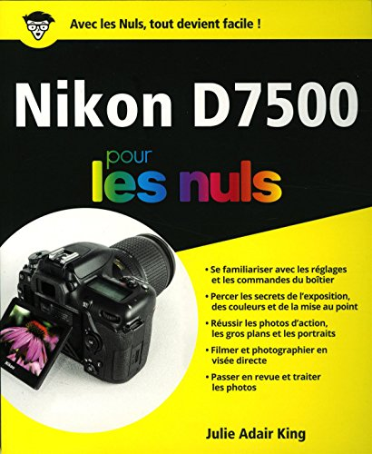 Nikon D7500 pour les Nuls, grand format par Julie ADAIR KING