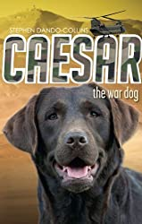 Caesar the War Dog by Stephen Dando-Collins (2013-10-01)