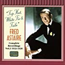 Fred Astaire: Complete Recordings, Vol. 3 - Top Hat, White Tie & Tails (Recorded 1933-1936)