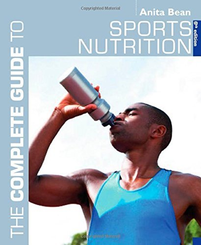 A Complete Guide to Sports Nutrition (Complete Guides) by Anita Bean (2009-04-30)