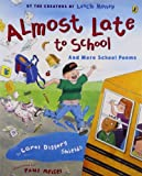 Almost Late to School: And More School Poems (Picture Puffin Books) by Shields, Carol Diggory (2005) Paperback